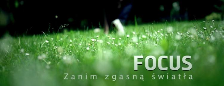 Focus - Zanim zgasną światła