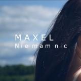 Maxel - Nie Mam Nic