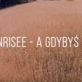 SunRisee - A Gdybyś Ty