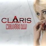 Claris - Miłości Raj