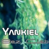 Yankiel - Bez Ciebie