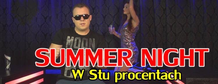 Summer Night - W stu procentach