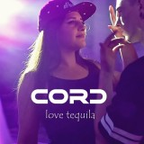 CORD - Love Tequila